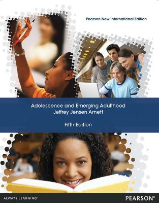 Adolescence and Emerging Adulthood - Arnett, Jeffrey Jensen