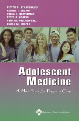 Adolescent Medicine: A Handbook for Primary Care - Strasburger, Victor C, Dr.