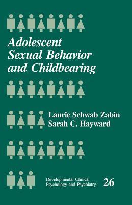 Adolescent Sexual Behavior and Childbearing - Zabin, Laurie Schwab, PH.D.