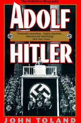 Adolf Hitler: The Definitive Biography - Toland, John