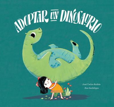Adoptar un Dinosaurio - Andres, Jose Carlos