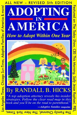 Adopting in America: How to Adopt Within One Year - Hicks, Randall