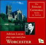 Adrian Lucas plays organ music from Worcester Cathedral