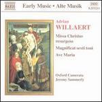 Adrian Willaert: Missa Christus resurgens; Magnificat sexti toni; Ave Maria