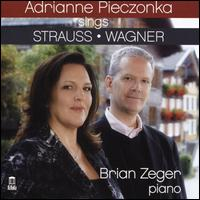Adrianne Pieczonka sings Strauss, Wagner - Adrianne Pieczonka (soprano); Brian Zeger (piano)