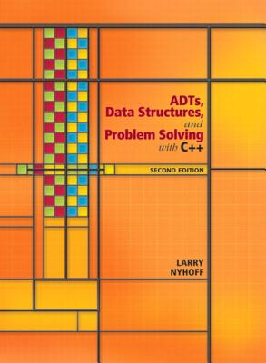 ADTs, Data Structures, and Problem Solving with C++ - Nyhoff, Larry