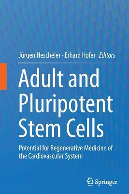 Adult and Pluripotent Stem Cells: Potential for Regenerative Medicine of the Cardiovascular System - Hescheler, Jurgen (Editor)