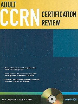 Adult CCRN Certification Review - Brorsen, Ann J, and Rogelet, Keri R