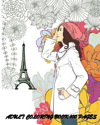 Adult Coloring Book: 100 Pages: Fashion Classy Chic Design & Women Sketches - Ann Marie
