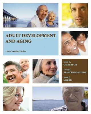 Adult Development And Aging - Norris, Joan, and Cavanaugh, John C., and Blanchard-Fields, Fredda
