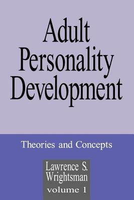 Adult Personality Development: Volume 1: Theories and Concepts - Wrightsman, Lawrence S