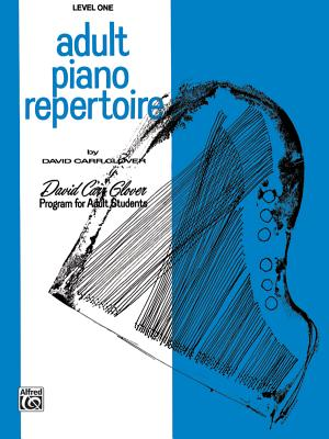 Adult Piano Repertoire: Level 1 - Glover, David
