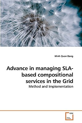 Advance in Managing Sla-Based Compositional Services in the Grid - Dang, Minh Quan