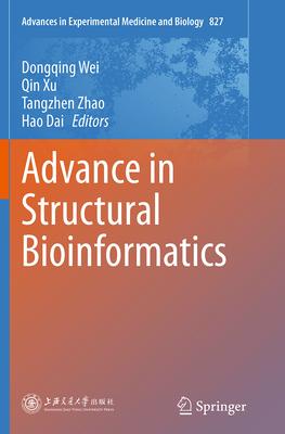 Advance in Structural Bioinformatics - Wei, Dongqing (Editor), and Xu, Qin (Editor), and Zhao, Tangzhen (Editor)