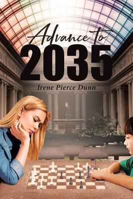 Advance To 2035 - Dunn, Irene Pierce