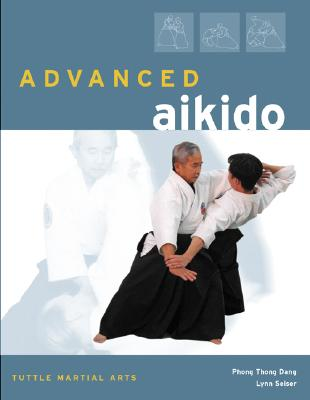 Advanced Aikido - Dang, Phong Thong, and Seiser, Lynn