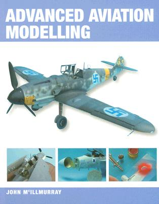Advanced Aviation Modelling - McIllmurray, John