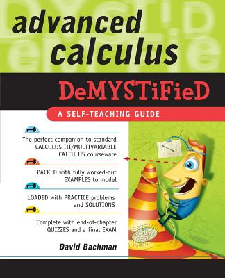 Advanced Calculus Demystified - Bachman, David