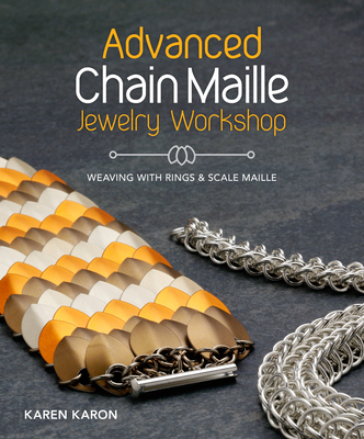 Advanced Chain Maille Jewelry Workshop: Weaving with Rings & Scale Maille - Karon, Karen