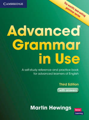 Advanced Grammar in Use with Answers: A Self-Study Reference and Practice Book for Advanced Learners of English - Hewings, Martin