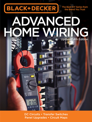 Advanced Home Wiring (Black & Decker) - Editors of Cool Springs Press