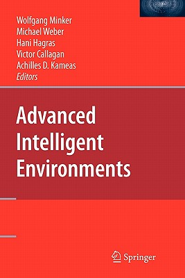 Advanced Intelligent Environments - Minker, Wolfgang (Editor)