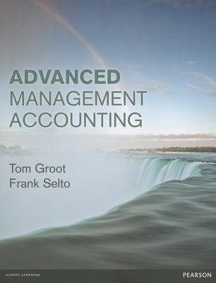 Advanced Management Accounting - Groot, Tom, and Selto, Frank