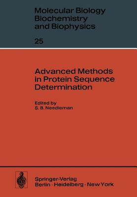Advanced Methods in Protein Sequence Determination - Needleman, Saul B (Editor)