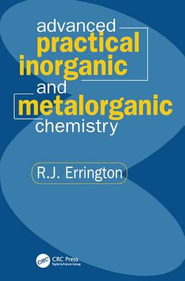 Advanced Practical Inorganic and Metalorganic Chemistry - Errington, R. John