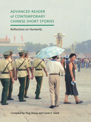 Advanced Reader of Contemporary Chinese Short Stories - Reed, Carrie E, and Wang, Ying (Editor), and Wang, Ying (Compiled by)