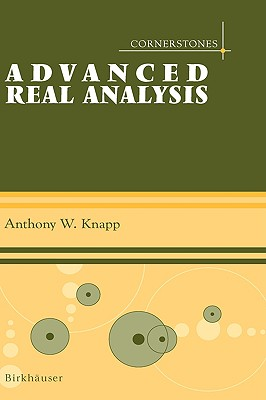 Advanced Real Analysis - Knapp, Anthony W
