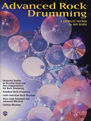 Advanced Rock and Roll Drumming: A Complete Method - Burns, Roy
