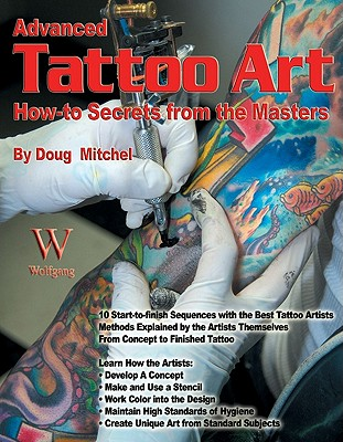 Advanced Tattoo Art: How-To Secrets from the Masters - Mitchel, Doug