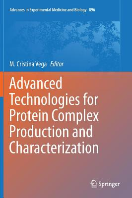 Advanced Technologies for Protein Complex Production and Characterization - Vega, M Cristina (Editor)