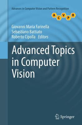Advanced Topics in Computer Vision - Farinella, Giovanni Maria (Editor)