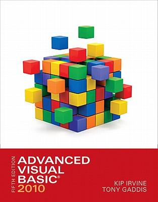 Advanced Visual Basic 2010 - Irvine, Kip R., and Gaddis, Tony