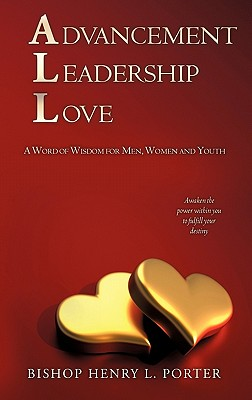 Advancement Leadership Love - Porter, Bishop Henry L