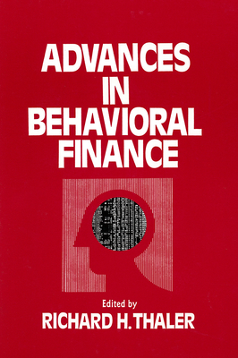 Advances in Behavioral Finance - Thaler, Richard H (Editor)