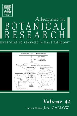 Advances in Botanical Research: Incorporating Advances in Plant Pathology - Callow, J A