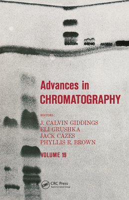 Advances in Chromatography - Giddings, J Calvin (Editor)