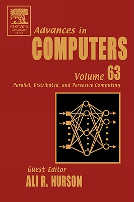 Advances in Computers: Parallel, Distributed, and Pervasive Computing - Zelkowitz, Marvin (Editor)