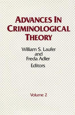 Advances in Criminological Theory - Laufer, William S (Editor), and Adler, Freda (Editor)