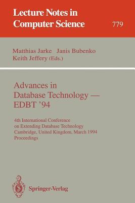 Advances in Database Technology - Edbt '94: 4th International Conference on Extending Database Technology, Cambridge, United Kingdom, March 28 - 31, 1994. Proceedings - Jarke, Matthias (Editor), and Bubenko, Janis (Editor), and Jeffery, Keith, Professor (Editor)