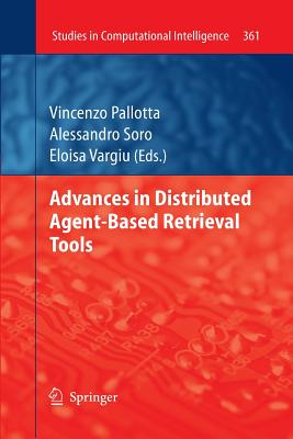 Advances in Distributed Agent-Based Retrieval Tools - Pallotta, Vincenzo (Editor)
