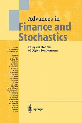 Advances in Finance and Stochastics: Essays in Honour of Dieter Sondermann - Sandmann, Klaus (Editor), and Schonbucher, P.J. (Editor)
