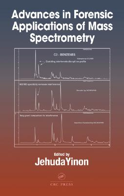 Advances in Forensic Applications of Mass Spectrometry - Yihon, Jehud