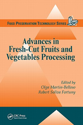 Advances in Fresh-Cut Fruits and Vegetables Processing - Martin-Belloso, Olga, and Soliva Fortuny, Robert
