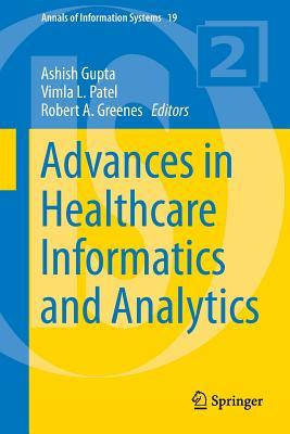 Advances in Healthcare Informatics and Analytics - Gupta, Ashish (Editor)