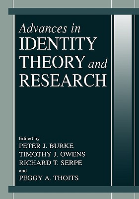 Advances in Identity Theory and Research - Burke, Peter J (Editor), and Owens, Timothy J (Editor), and Serpe, Richard (Editor)