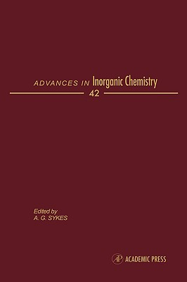 Advances in Inorganic Chemistry: Volume 42 - Sykes, AG (Editor)